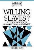 Cambridge Studies in Management #21: Willing Slaves?: British Workers Under Human Resource Management