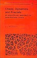 Chaos, Dynamics, and Fractals: An Algorithmic Approach to Deterministic Chaos