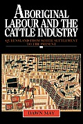 Aboriginal Labour and the Cattle Industry (Studies in Australian History)