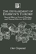 The Development of Darwin's Theory: Natural History, Natural Theology, and Natural Selection,1838-1859