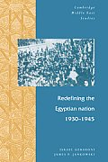 Redefining the Egyptian Nation, 1930 1945