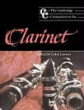 The Cambridge Companion to the Clarinet (Cambridge Companions to Music)