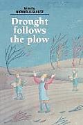 Drought Follows the Plow