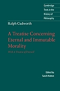 Ralph Cudworth: A Treatise Concerning Eternal and Immutable Morality: With a Treatise of Freewill