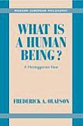 What Is a Human Being A Heideggerian View