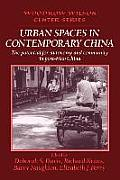 Urban Spaces in Contemporary China: The Potential for Autonomy and Community in Post-Mao China
