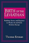 Birth of the Leviathan Building States & Regimes in Medieval & Early Modern Europe
