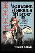 Parading Through History The Making of the Crow Nation in America 1805 1935