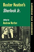 Buster Keaton's Sherlock JR. (Cambridge Film Handbooks)