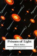 Prisons Of Light Black Holes