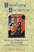 Visualizing Boccaccio: Studies on Illustrations of the Decameron, from Giotto to Pasolini