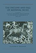 The Decline and Fall of Medieval Sicily: Politics, Religion, and Economy in the Reign of Frederick III, 1296 1337