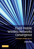 Fixed-Mobile Wireless Network Convergence: Technologies, Solutions, Services