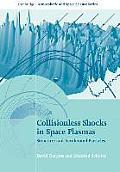 Collisionless Shocks in Space Plasmas: Structure and Accelerated Particles (Cambridge Atmospheric & Space Science)