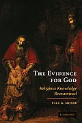 The Evidence for God: Religious Knowledge Reexamined
