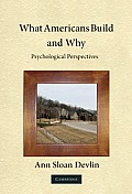 What Americans Build and Why: Psychological Perspectives
