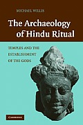 Archaeology of Hindu Ritual Temples & the Establishment of the Gods