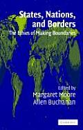 States, Nations, and Borders: The Ethics of Making Boundaries