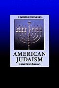 The Cambridge Companion to American Judaism (Cambridge Companions to Religion)