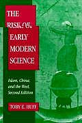 The Rise of Early Modern Science: Islam, China and the West