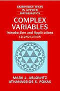 Complex Variables: Introduction and Applications (Cambridge Texts in Applied Mathematics)