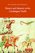History & Memory in the Carolingian World