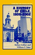 Cambridge Latin American Studies #82: A History Of Chile, 1808-2002 by Simon Collier