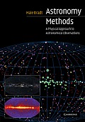 Astronomy Methods : Physical Approach To Astronomical Observations (03 Edition)