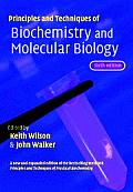 Principles and Techniques of Biochemistry and Molecular Biology (6TH 05 - Old Edition)