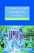 A Concise History Of Germany (Cambridge Concise Histories) by Mary Fulbrook