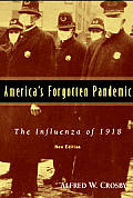 Americas Forgotten Pandemic The Influenza of 1918