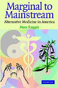 Marginal to Mainstream Alternative Medicine in America