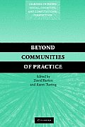 Beyond Communities of Practice: Language, Power and Social Context