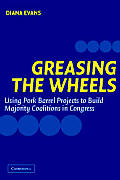Greasing the Wheels: Using Pork Barrel Projects to Build Majority Coalitions in Congress
