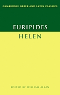 Euripides: Helen (Cambridge Greek and Latin Classics)