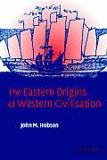 Eastern Origins of Western Civilization (04 Edition)