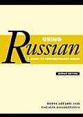Using Russian 2ND Edition a Guide To Contemporary Usag