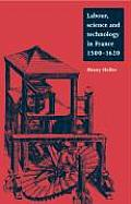 Labour, Science and Technology in France, 1500 1620