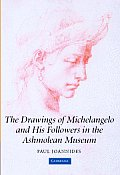 Drawings of Michelangelo & His Followers in the Ashmolean Museum