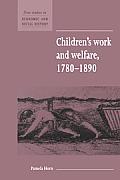 Children's Work and Welfare 1780 1890