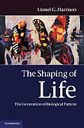 The Shaping of Life: The...