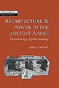 Architecture and Power in the Ancient Andes: The Archaeology of Public Buildings Cover