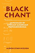 Black Chant Languages of African American Postmodernism