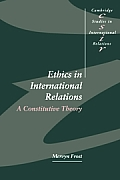 Ethics in International Relations: A Constitutive Theory