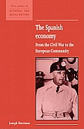 The Spanish Economy: From the Civil War to the European Community