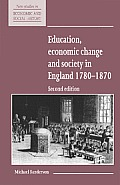 Education, Economic Change and Society in England 1780 1870