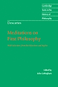 Descartes Meditations on First Philosophy With Selections from the Objections & Replies