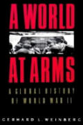 World At Arms : a Global History of World War II (94 - Old Edition)