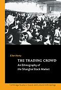 The Trading Crowd: An Ethnography...