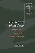 The Retreat of the State: The Diffusion of Power in the World Economy